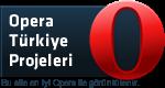 Opera Türkiye Projeleri