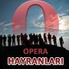 Opera Hayranlarını Merak Ediyor musunuz?..